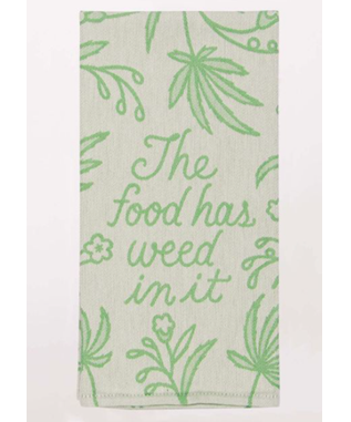 THE FOOD HAS WEED IN IT WOVEN TOWEL