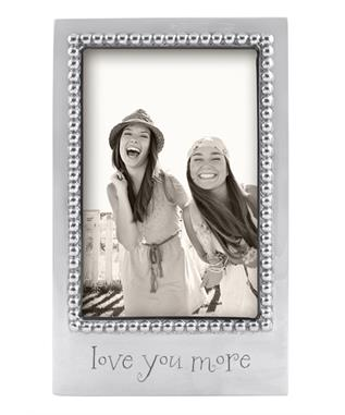 LOVE YOU MORE 4 X 6 VERTICAL FRAME