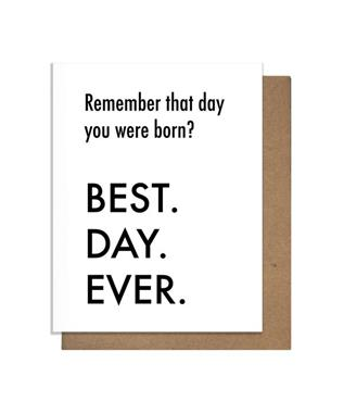 Best Day Ever Born birthday Card