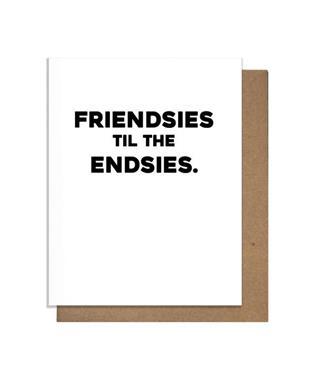 Friendsies to the Endsies Card