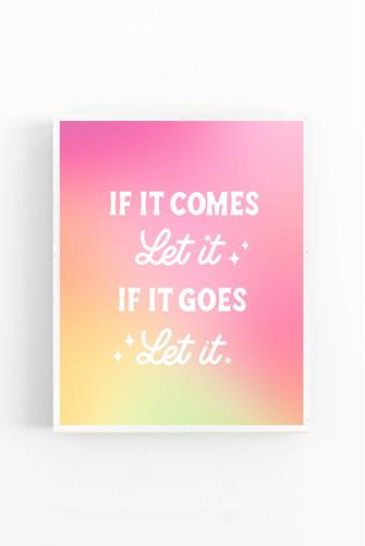 If It Comes, Let It Gradient Print PINK MULTI -