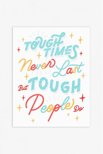 Tough Times Never Last Print WHITE MULTI -