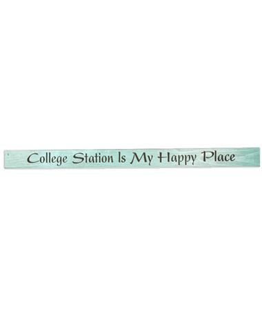 College Station Is My Happy Place Sign