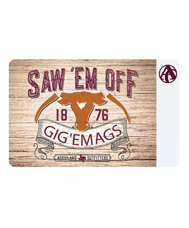Aggieland Outfitters Saw 'Em Off Ags E-Gift Card