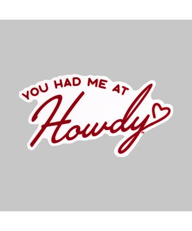 You Had Me At Howdy Dizzler Sticker