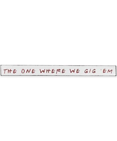The One Where We Gig 'Em Sign