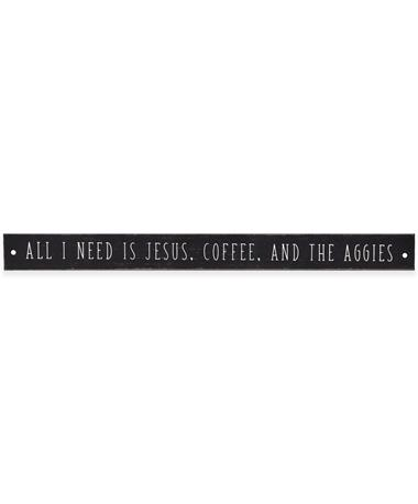 Jesus, Coffee, and the Aggies Sign