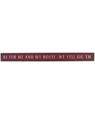 Maroon As For Me & My House, We Yell Gig 'Em Sign