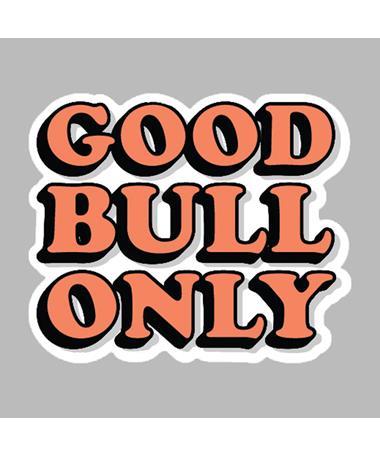 Good Bull Only Dizzler Sticker