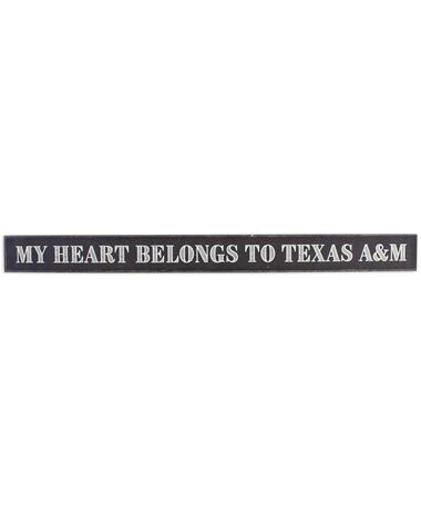 Texas A&M My Heart Belongs To Texas A&M Sign