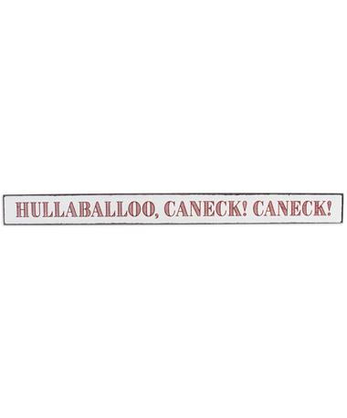 Maroon & White Hullabaloo, Caneck! Caneck! Sign