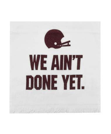 We Aint Done Yet 12th Man Towel
