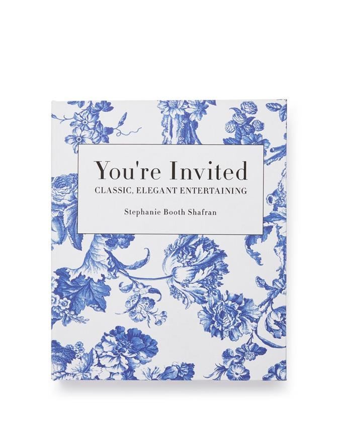 You're Invited: Classic, Elegant Entertaining by Stephanie Booth Shafran for OSCAR DE LA RENTA